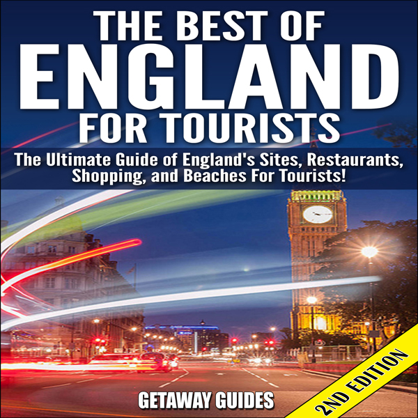 The Best of England for Tourists - 2nd Edition:...