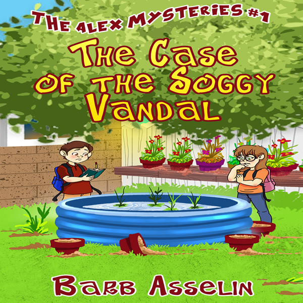 The Case of the Soggy Vandal: The Alex Mysterie...