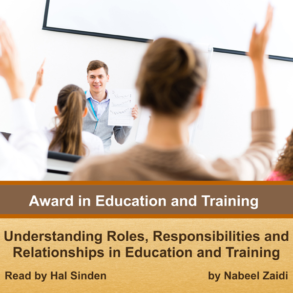 roles responsibilities and relationships in education and training essay Roles and responsibilities in lifelong learning essay roles, responsibilities and relationships in lifelong learning the purpose of this assignment is to understand a teacher's role and responsibilities in lifelong learning by summarising key aspects of legislation and codes of practise relating to the role of a teacher.