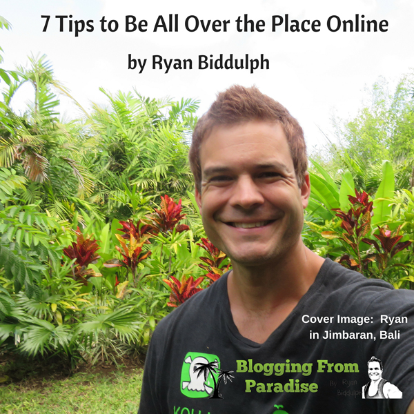 7 Tips to Be All Over the Place Online , Hörbuc...