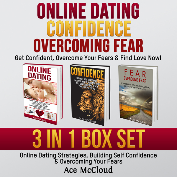 Online Dating: Get Confident, Overcome Your Fea...