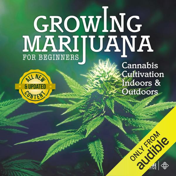 Growing Marijuana for Beginners: Cannabis Culti...