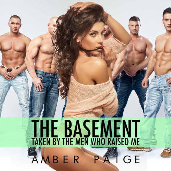 The Basement: Taken by the Men Who Raised Me , ...