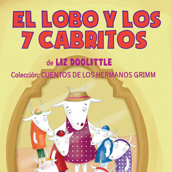 El Lobo y los 7 Cabritos [The Wolf and the 7 Kids]: Cuentos de los Hermanos Grimm nº 2 [Tales of the Brothers Grimm 2] , Hörbuch, Digital, 1, 6min