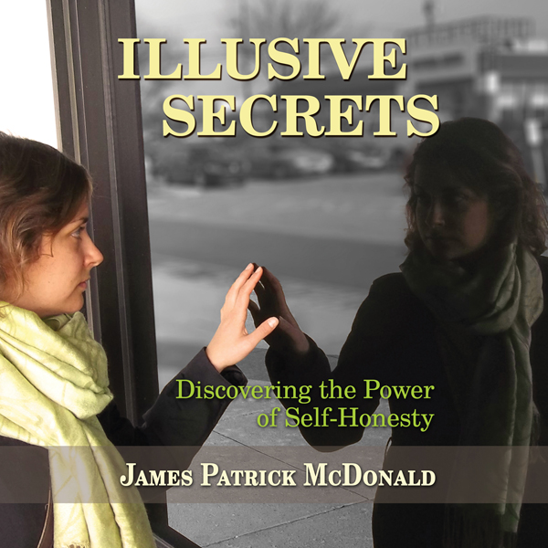 Illusive Secrets: Discovering the Power of Self...