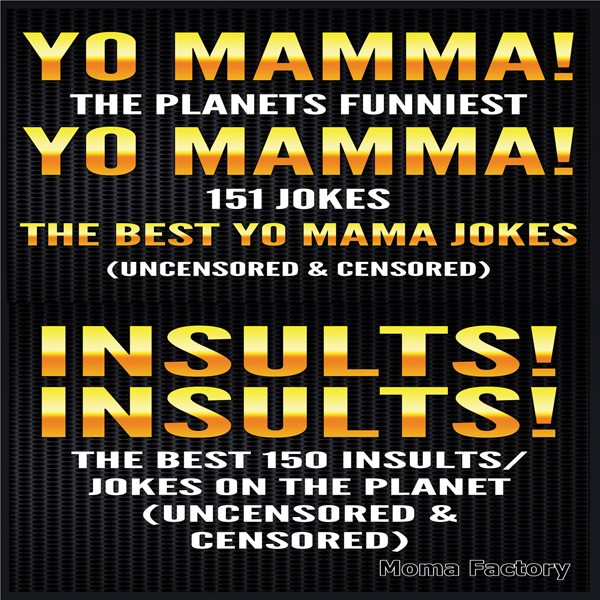 Jokes for Adults Box Set #1: Yo Mamma! Yo Mamma...