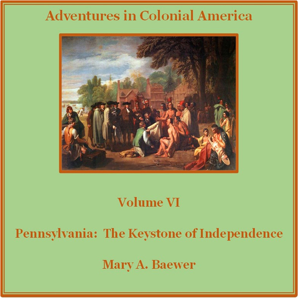 Pennsylvania: The Keystone of Independence: Adv...
