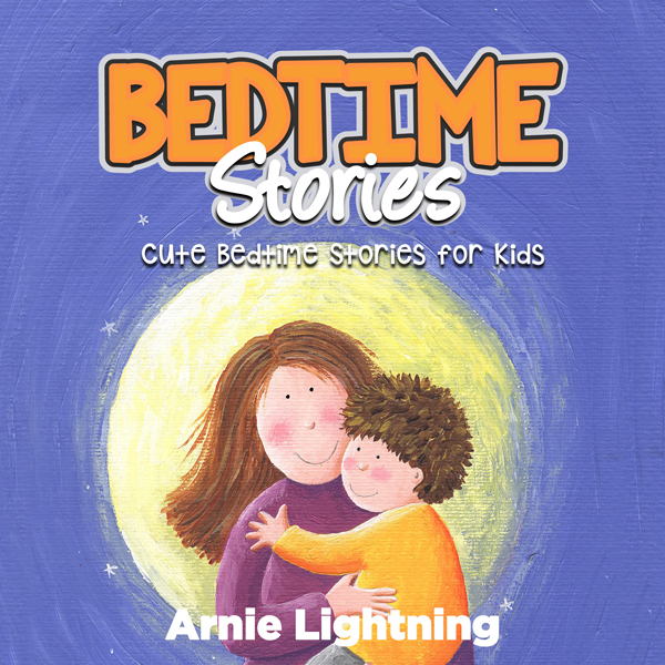Bedtime Stories: Quick Bedtime Stories for Kids...
