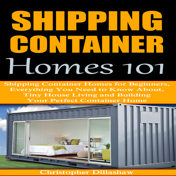Shipping Container Homes: For Beginners: Tiny H...
