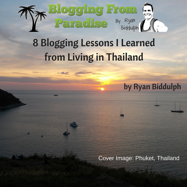 8 Blogging Lessons I Learned from Living in Tha...