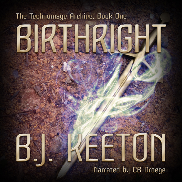 Birthright: The Technomage Archive, Book 1 , Hö...