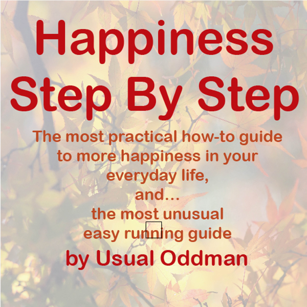Happiness Step by Step: The Most Practical How-...
