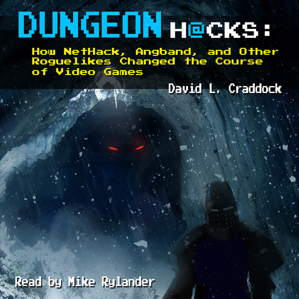 Dungeon Hacks: How NetHack, Angband, and Other ...