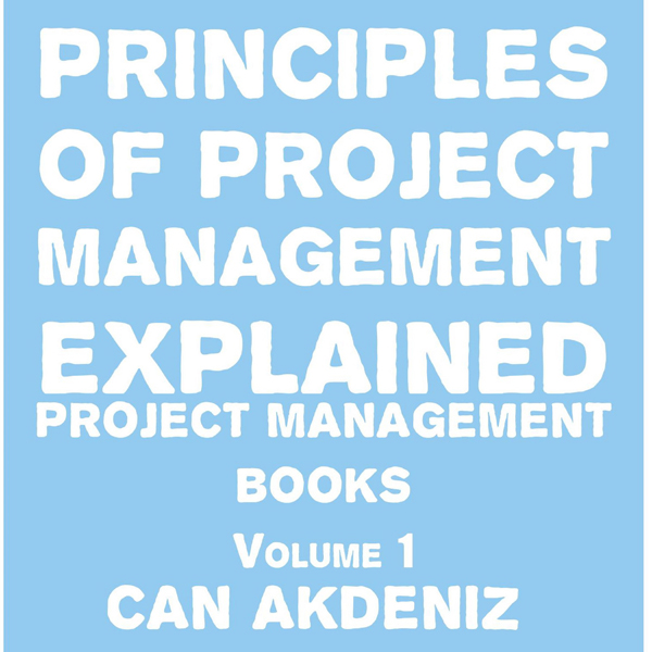 Principles of Project Management Explained: Pro...