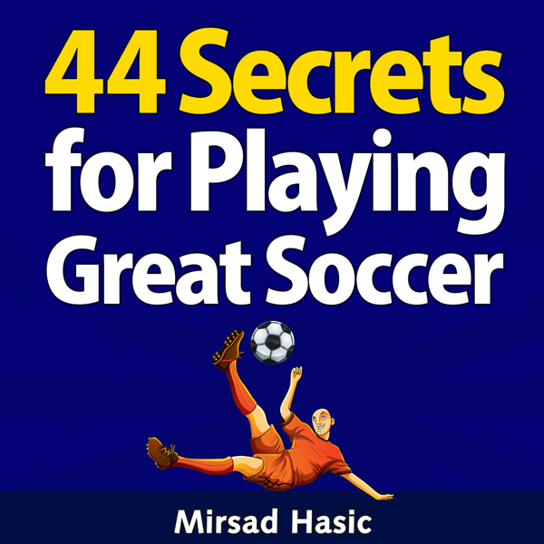 44 Secrets for Playing Great Soccer , Hörbuch, ...
