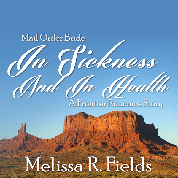 Mail Order Bride: In Sickness and in Health: A ...