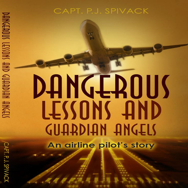 Dangerous Lessons and Guardian Angels: An Airli...