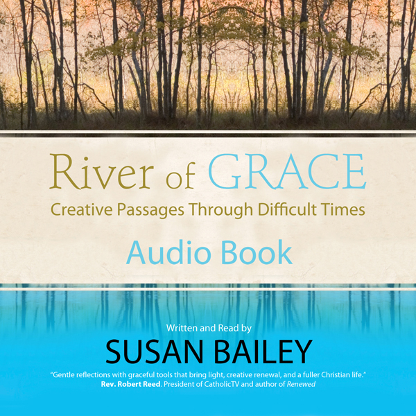 River of Grace: Creative Passages Through Diffi...