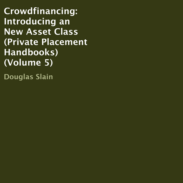 Crowdfinancing: Introducing an New Asset Class:...
