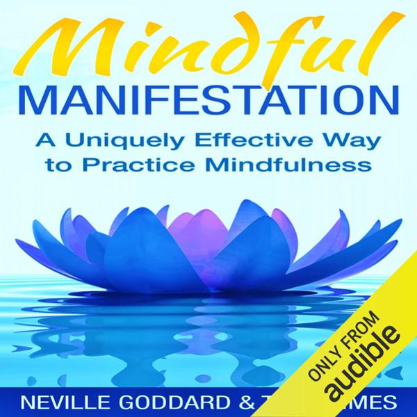Mindful Manifestation: A Uniquely Effective Way...