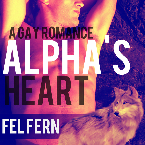 Alpha´s Heart: A Gay Romance: Alpha´s Tutor, Bo...