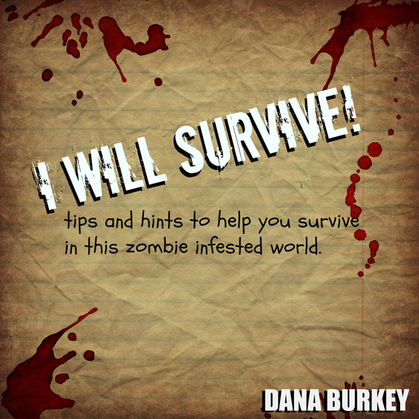 I Will Survive: Tips and Hints to Help You Surv...