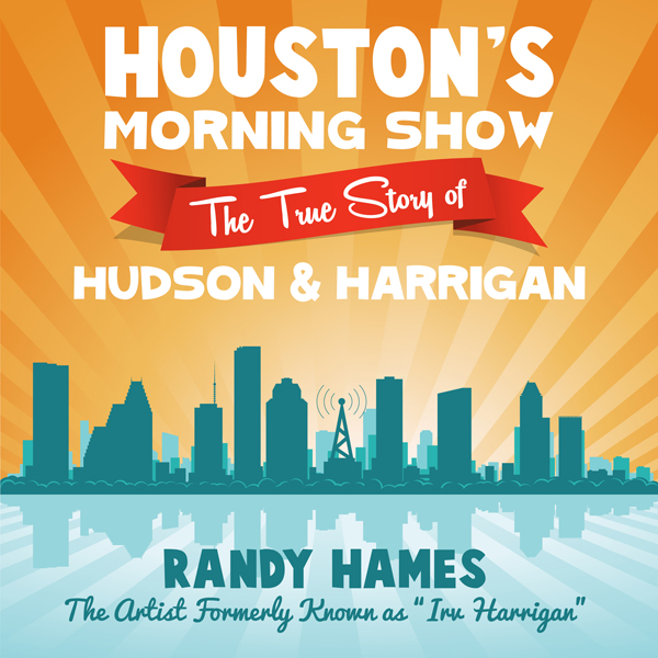 Houston´s Morning Show: The True Story of Hudso...