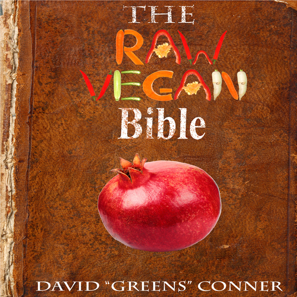 The Raw Vegan Bible: Detoxify Your Body and Ach...