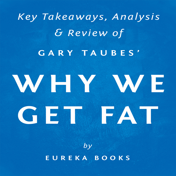 Why We Get Fat and What to Do About It, by Gary...