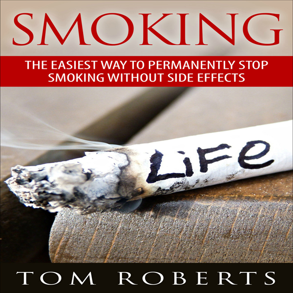 Smoking: The Easiest Way to Permanently Stop Sm...