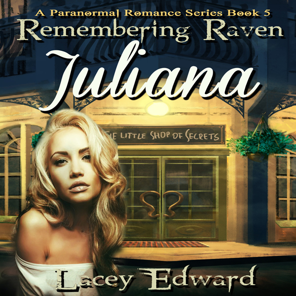 Remembering Raven: Juliana: A Paranormal Romanc...