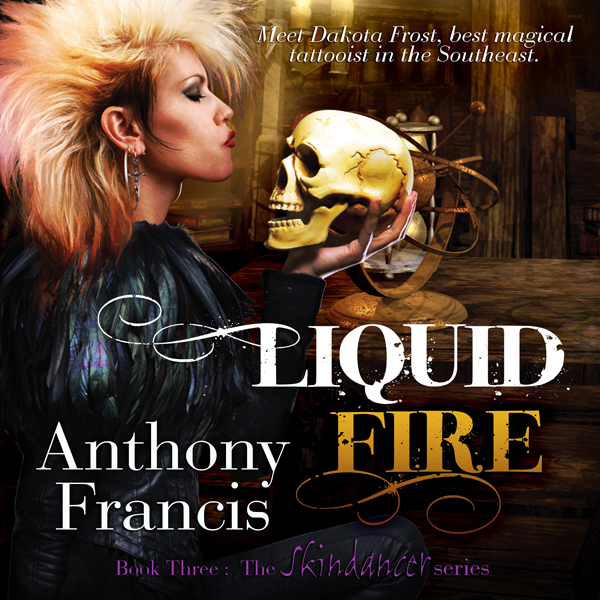 Liquid Fire: The Skindancer Series, Book 3 , Hö...