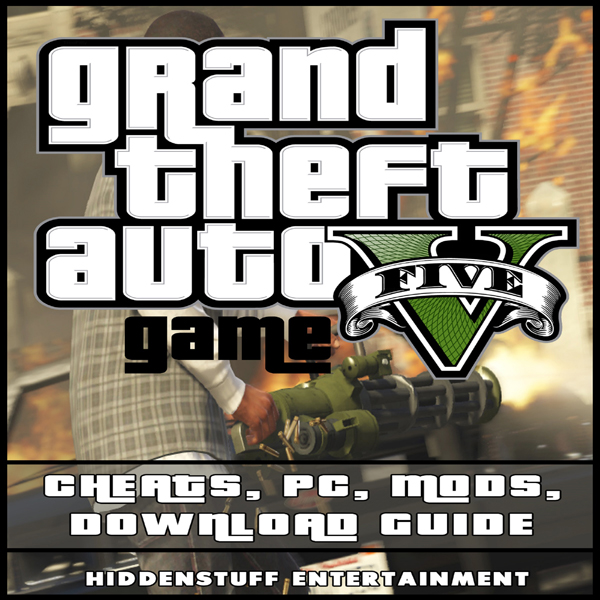Grand Theft Auto V : Game Cheats, PC, Mods, Dow...