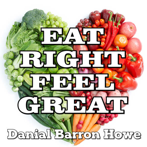 Eat Right - Feel Great! The Answer to Incredibl...