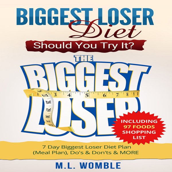The Biggest Loser Diet: Should You Try It?: 7 D...