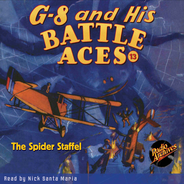 G-8 and His Battle Aces #13, October 1934: The Spider Staffel , Hörbuch, Digital, 1, 252min