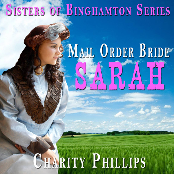 Mail Order Bride: Sarah: Sisters of Binghamton Series , Hörbuch, Digital, 1, 41min