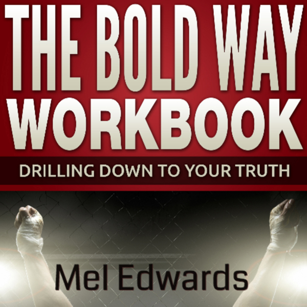 The Bold Way Workbook: Drilling Down to Your Tr...