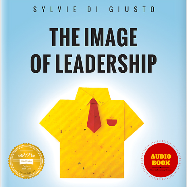 The Image of Leadership: How Leaders Package Th...