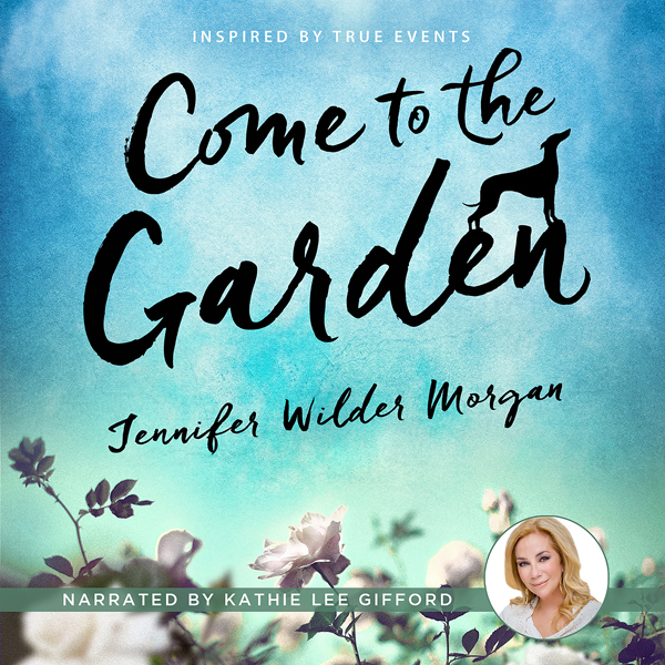 Come to the Garden: A Novel , Hörbuch, Digital,...