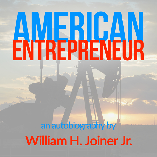 American Entrepreneur: An Autobiography of William Henry Joiner Jr. , Hörbuch, Digital, 1, 185min