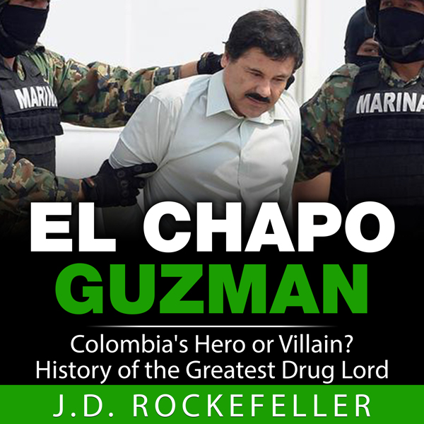 El Chapo Guzman: Colombia´s Hero or Villain? History of the Greatest Drug Lord , Hörbuch, Digital, 1, 40min