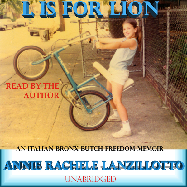 L Is for Lion: An Italian Bronx Butch Freedom M...