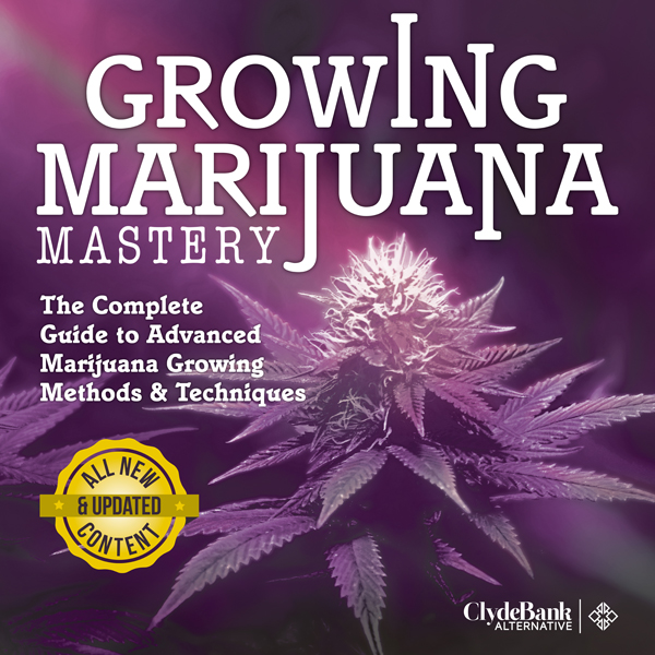Marijuana Growing: Mastery: The Complete Guide ...