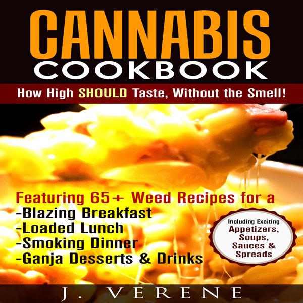 Cannabis Cookbook: How High Should Taste, Witho...