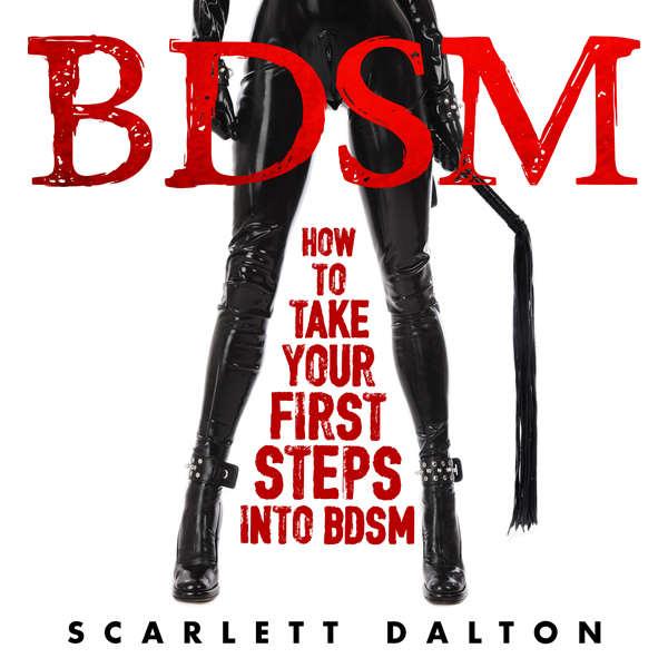 BDSM: How to Take Your First Steps into BDSM , ...
