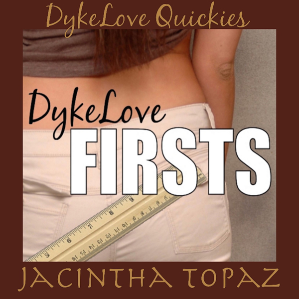 DykeLove Firsts: A Lesbian BDSM Erotic Romance ...