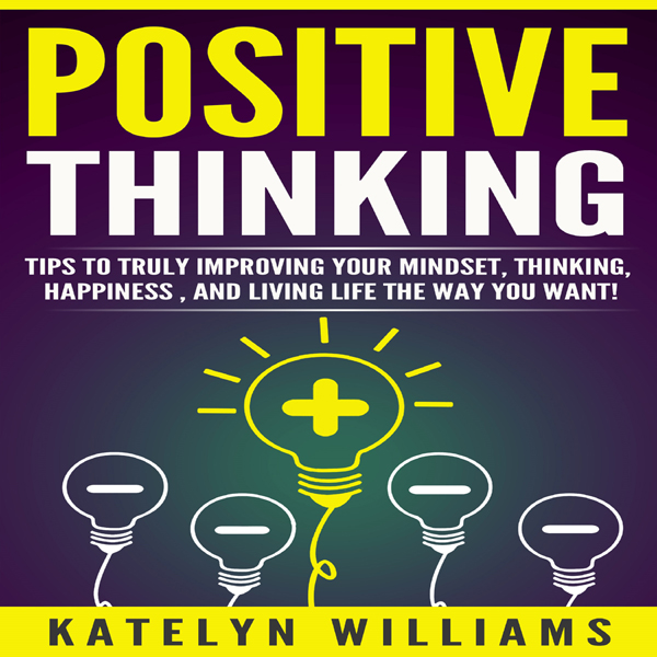 Positive Thinking: Tips to Truly Improving Your...