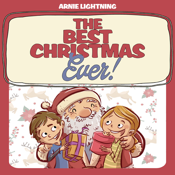 The Best Christmas Ever!: Christmas Stories, Ch...