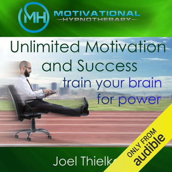 Unlimited Motivation and Success: Train Your Br...